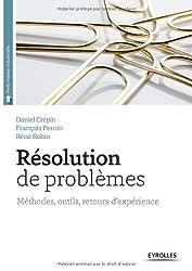 Résolution de problèmes : Méthodes, outils, retours d'expérience