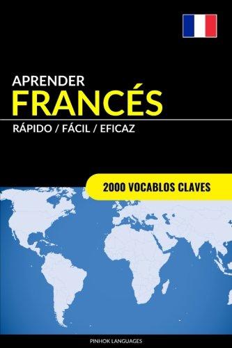 Aprender Francés - Rápido/Fácil/Eficaz: 2000 Vocablos Claves