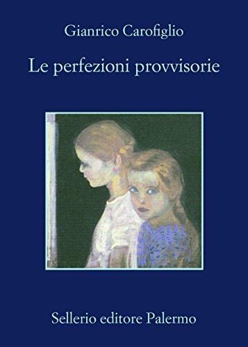 Le perfezioni provvisorie (Le indagini dell'avvocato Guerrieri)