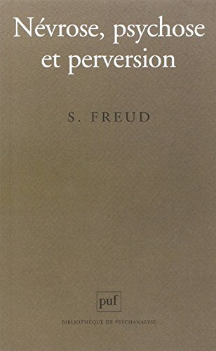 Névrose, psychose et perversion par Sigmund Freud
