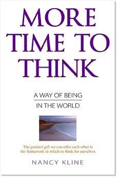 More Time To Think (English Edition) von [Kline, Nancy]