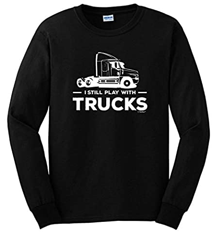 I Still Play with Trucks, Tractor Trailer Long Sleeve T-Shirt X-Large Military Green
