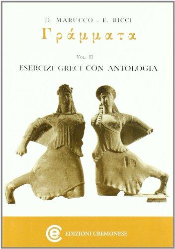 Gràmmata. Esercizi greci con antologia. Per il Liceo classico: 2