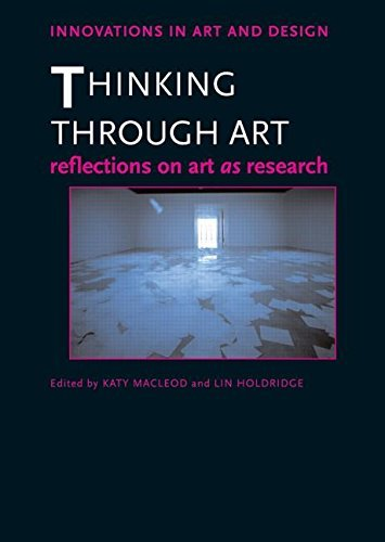 Thinking Through Art: Reflections on Art as Research (Innovations in Art and Design) (2009-12-21)