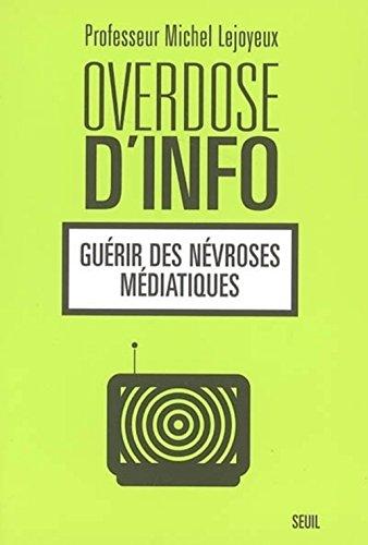Overdose d'info : Guérir des névroses médiatiques