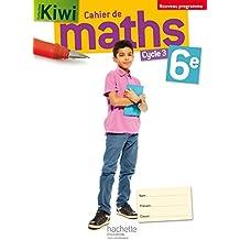 Cahier de maths Kiwi cycle 3 / 6e - éd. 2016