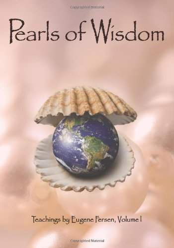 Pearls of Wisdom: Teachings by Eugene Fersen (Pearl Ferse)
