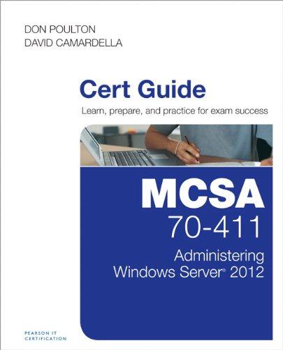 MCSA 70-411 Cert Guide: Administering Windows Server 2012 por Don Poulton