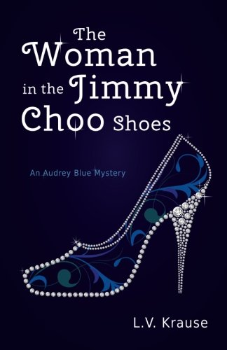 The Woman in the Jimmy Choo Shoes: An Audrey Blue Mystery