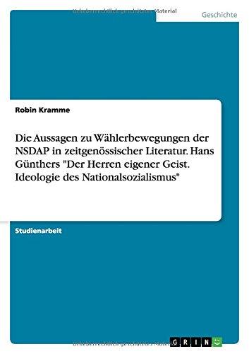 Die Aussagen zu Wählerbewegungen der NSDAP in zeitgenössischer Literatur. Hans GünthersDer Herren eigener Geist. Ideologie des Nationalsozialismus