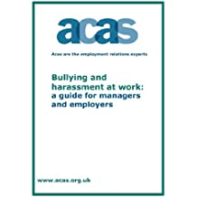 Bullying and harassment at work: a guide for managers and employers (Acas advisory leaflets Book 1)