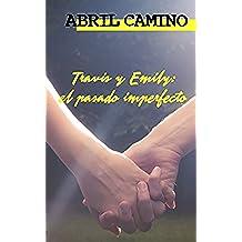 Travis y Emily: el pasado imperfecto (Hermanos Sullivan nº 2)