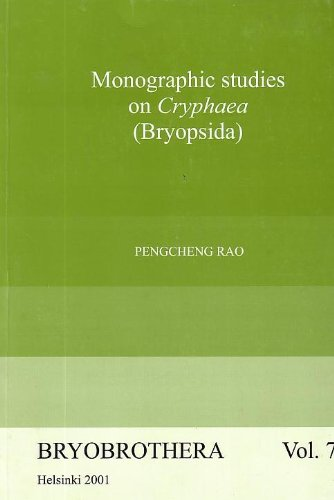 Monographic Studies in Cryphaea (Bryopsida) - Bryobrothera Vol. 7