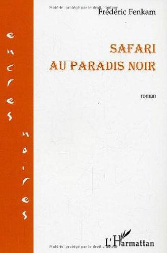 Safari au paradis noir par Frédéric Fenkam