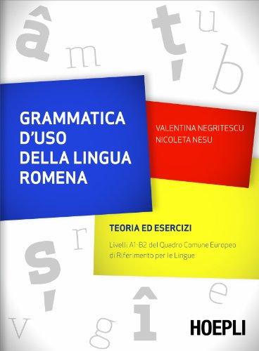 Grammatica d'uso della lingua romena: Livelli A1-B2 del Quadro Comune Europeo di Riferimento per le lingue