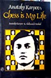 Anatoly Karpov - Chess Is My Life