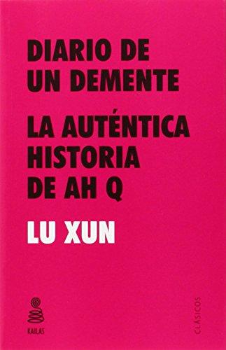 Diario De Un Demente. La Auténtica Historia De Ah Q (Clásicos Kailas)