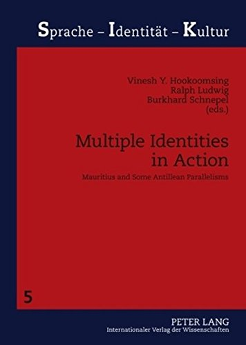Multiple Identities in Action: Mauritius and Some Antillean Parallelisms (Sprache - Identitaet - Kultur)