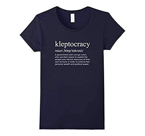 Women's Kleptocracy Definition Shirt Government with Corrupt Rulers Small Navy