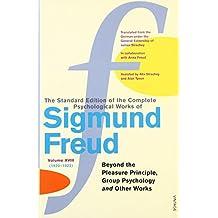 "Complete Psychological Works Of Sigmund Freud, The Vol 18: ""Beyond the Pleasure Principle"", ""Group Psychology"" and Other Works v. 18"