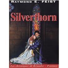 Les Chroniques de Krondor, tome 3 : Silverthorn de Raymond E. Feist ( 30 novembre 1999 )