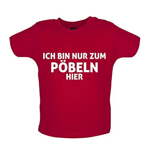 Ich Bin Nur Zum Pöbeln Hier - Witziges Baby T-Shirt - Rot - 6-12 Monate -
