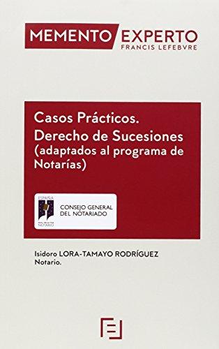 Memento Experto Casos Prácticos. Derecho de Sucesiones: Adaptados al programa de Notarías por Lefebvre-El Derecho