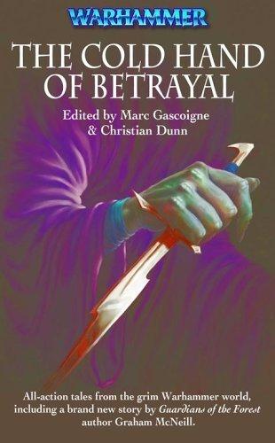 The Cold Hand of Betrayal (Warhammer Novels) by Gascoigne, Marc, Dunn, Christian (2006) Mass Market Paperback