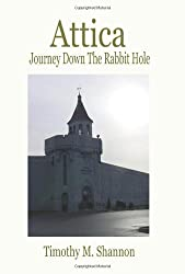 Attica - Journey Down The Rabbit Hole by Timothy M. Shannon (2008-03-18)