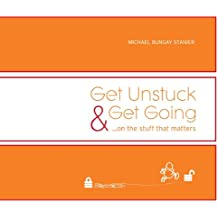 Get Unstuck & Get Going