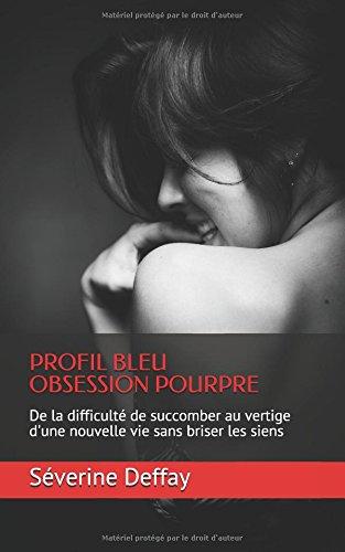 Profil bleu Obsession pourpre: De la difficulté de succomber au vertige d'une nouvelle vie sans briser les siens