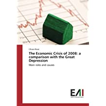 The Economic Crisis of 2008: a comparison with the Great Depression: Main roles and causes