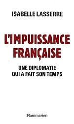 L'Impuissance française 1989-2007 : Une diplomatie qui a fait son temps