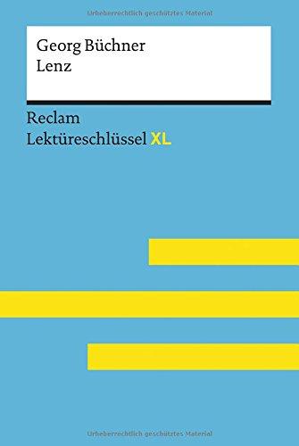 Lenz von Georg Büchner: Lektüreschlüssel mit Inhaltsangabe, Interpretation, Prüfungsaufgaben mit Lösungen, Lernglossar. (Reclam Lektüreschlüssel XL)