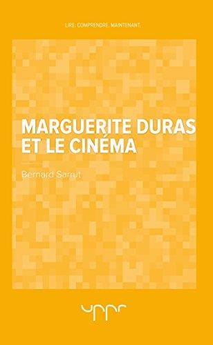 Marguerite Duras et le cinéma par Bernard Sarrut
