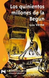 Los quinientos millones de la Begun (El Libro De Bolsillo - Bibliotecas Temáticas - Biblioteca Juvenil) por Jules Verne