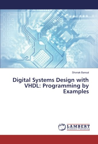 Digital Systems Design with VHDL: Programming by Examples - With Digital Design System Vhdl