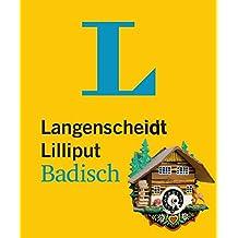 Langenscheidt Lilliput Badisch: Badisch-Hochdeutsch/Hochdeutsch-Badisch (Langenscheidt Dialekt-Lilliputs)