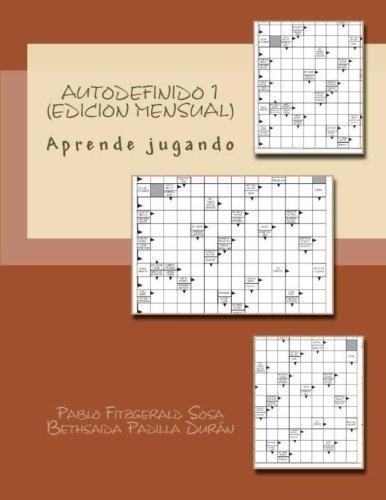 Autodefinido 1 (Edicion Mensual): Aprende jugando¡: Volume 1 (Autodefinidos del Mes) por Pablo Fitzgerald Sosa