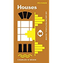 Houses: An Architectural Guide (Pevsner Architectural Guides: Introductions)