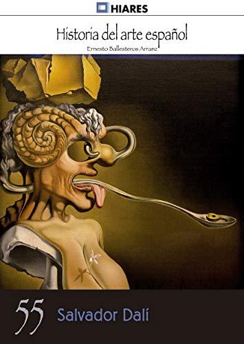 Dalí (Historia del Arte Español nº 55) por Ernesto Ballesteros Arranz