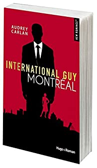 International Guy, tome 6 : Montréal par Audrey Carlan