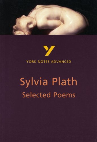 Selected Poems of Sylvia Plath: York Notes Advanced: Selected Poems