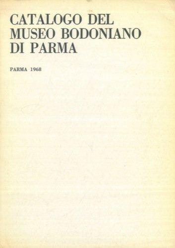 Catalogo del Museo Bodoniano di Parma. Parma 1968.
