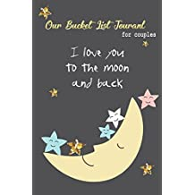 Our Bucket List Journal For Couples I Love You To The Moon And Back