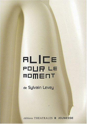 Alice pour le moment par Sylvain Levey