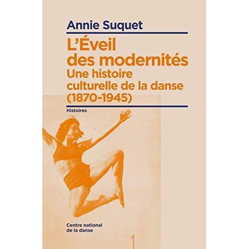 L'Éveil des modernités: Une histoire culturelle de la danse