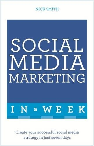 social-media-marketing-in-a-week-create-your-successful-social-media-strategy-in-just-seven-days