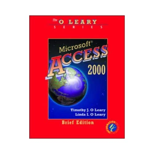 [(Microsoft Access 2000: Brief Edition)] [By (author) Timothy J. O'Leary ] published on (June, 1999)