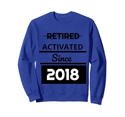 Retired 2018 Retirement Activated Since 2018 Sweatshirt